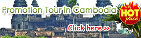 Hot Promotion tour  in Cambodia